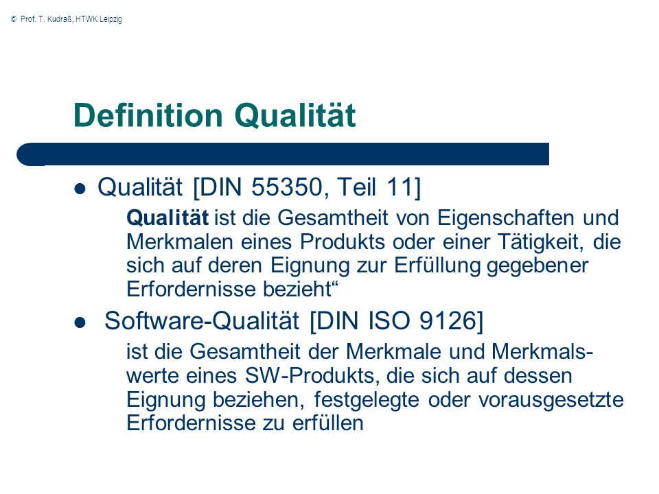 Definition Qualität Qualität [DIN 55350, Teil 11]